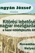 Kitörési lehetőségek a magyar mezőgazdaságban