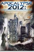 Apokalipszis, 2012 (2012 Apocalypse)