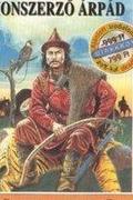 Benedek Elek - Honszerző Árpád (Hangoskönyv)