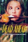 Egy lépésre a haláltól /Dead Ahead/
