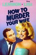 Hogyan öljük meg a feleségünket? /How to Murder Your Wife/