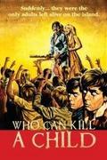 Ki képes megölni egy gyereket? (Who Can Kill a Child?)