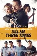 Gyilkosság három felvonásban /Kill Me Three Times/