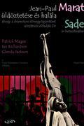 Jean Paul Marat üldöztetése és halála... /Marat/Sade/