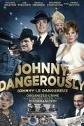 Johnny DeVeszélyes /Johnny Dangerously/