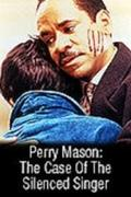 Perry Mason: Az elhallgattatott énekes esete  (Perry Mason: The Case of the Silenced Singer)