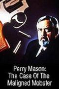 Perry Mason: A veszélyes gengszter esete /Perry Mason: The Case of the Maligned Mobster/