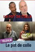 Barátom a nyakamon /Le pot de colle/