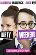 Piszkos kis hétvége (Dirty Weekend)