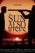 A nap úgyis felkel... /Tai yang zhao chang sheng qi / The Sun Also Rises/