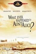 Mi történt Alice nénivel? /Whatever Happened to Aunt Alice?/