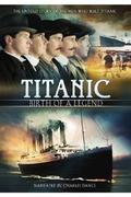 Titanic - Egy legenda születése /Titanic: Birth of a Legend/