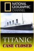 Titanic: az ügy lezárva /Titanic: Case Closed/