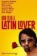 Hogyan legyél latin szerető /How to Be a Latin Lover/