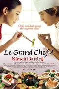 A főszakács 2: Kimcsi csata (Le Grand Chef 2)