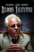 A Valentin napi mészárlás /Inside: The Mob's Bloody Valentine/