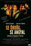 Se ördög, se angyal /Ni pour, ni contre (Bien au contraire)/