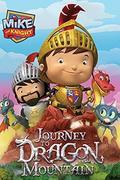 Mike, a kislovag – Utazás a Sárkány-hegyre (Mike The Knight: Journey To Dragon Mountain)