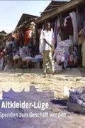 A világméretű használtruha-biznisz /Die Altkleider-Lüge/