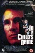 Harc egy gyermekért (In a Child's Name) 1991.
