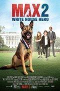 Max 2. - Az elnöki házőrző (Max 2: White House Hero)