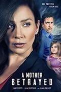 Elárulva (A Mother Betrayed) 2015.
