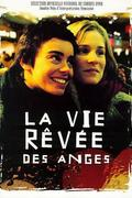 Élet, amiről az angyalok álmodnak (La vie ręvée des anges)