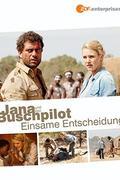 Jana és a Bozótkórház - Merész vállalkozás (Jana und der Buschpilot: Einsame Entscheidung)