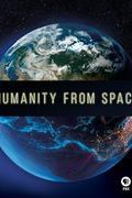 Az ember az űrből (Mankind From Space)