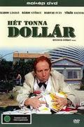 Hét tonna dollár