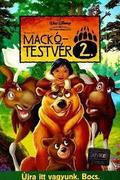 Mackótestvér 2. (Brother Bear 2.)