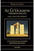 Bunyevácz Zsuzsa - Az Új Világrend tízparancsolata - a Szent Grál üzenete